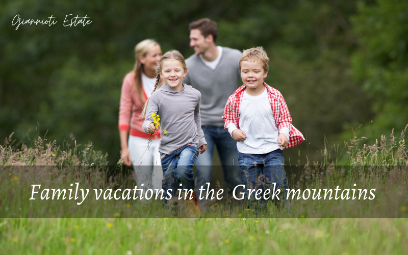 Family vacations in the greek mountains